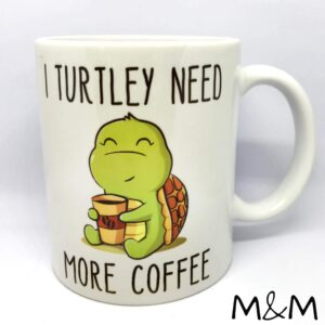 "Чаша ""I turtley need more coffee"""