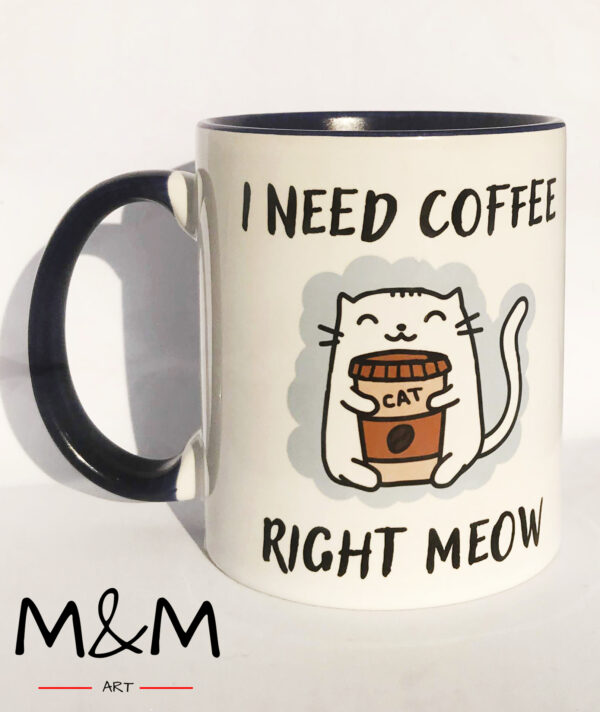 "Чаша ""I need coffee right meow"""